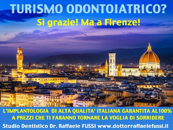 Turismo Odontoiatrico ? Si ! Grazie, ma a Firenze !